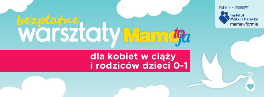 Warsztaty Mamo to Ja #warsztatyMTJ