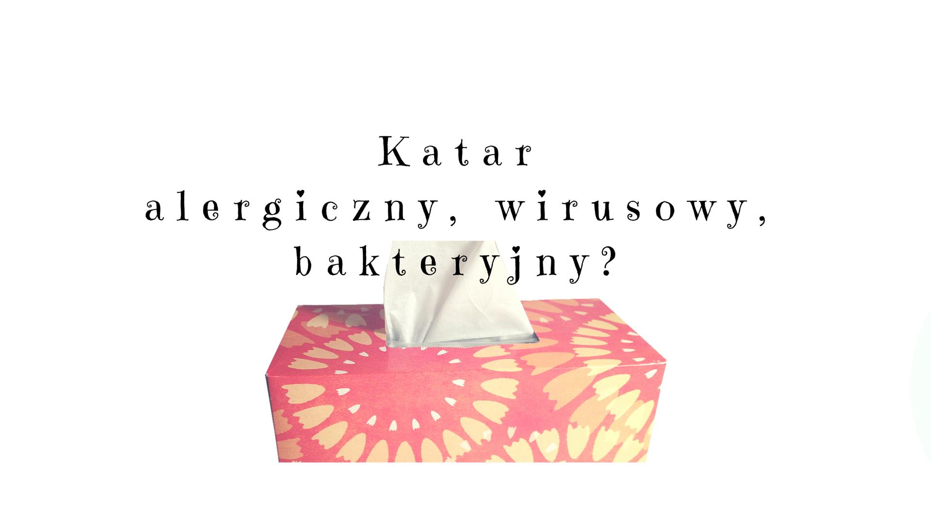 Co to jest katar? Rodzaje kataru.