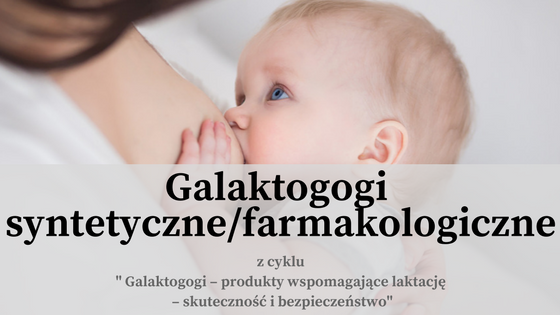 Galaktogogi syntetyczne/farmakologiczne