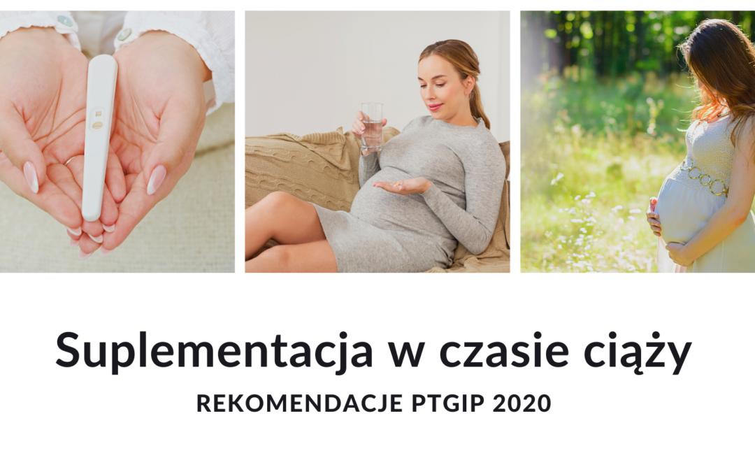Rekomendacje PTGiP dotyczące suplementacji w czasie ciąży 2020